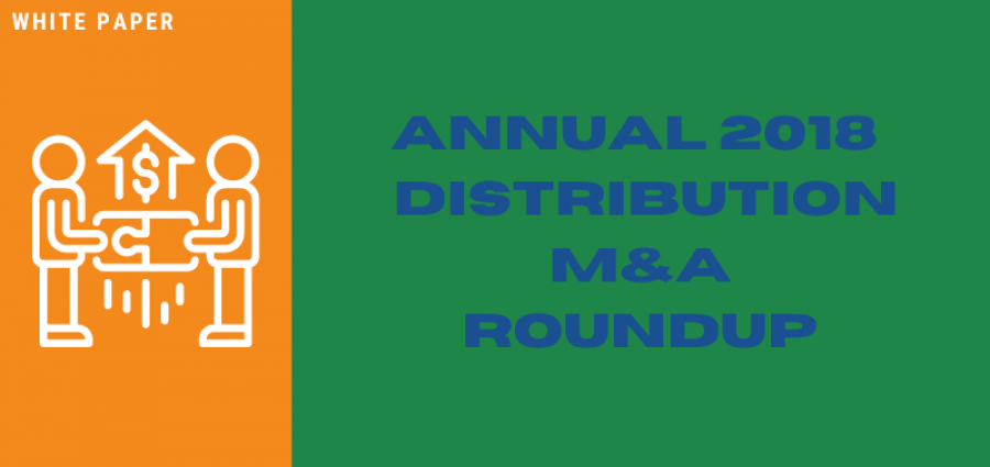 Annual 2018 Distribution M&A Roundup