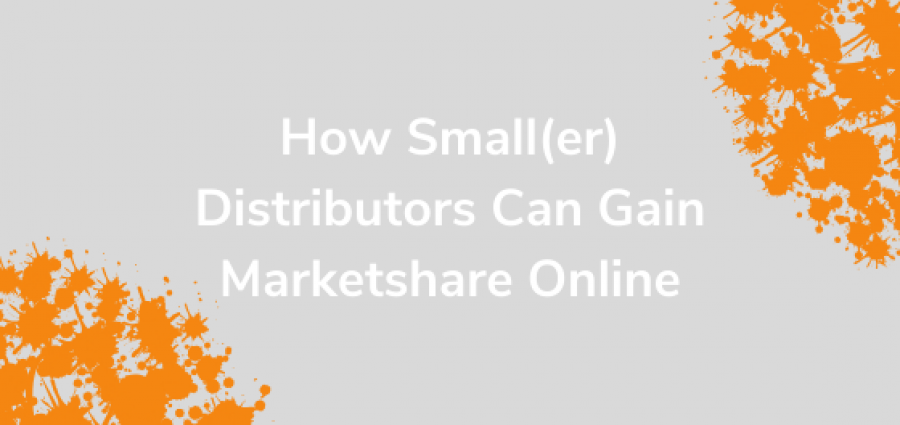 How Smaller Distributors can Gain Marketshare Online_Graphic