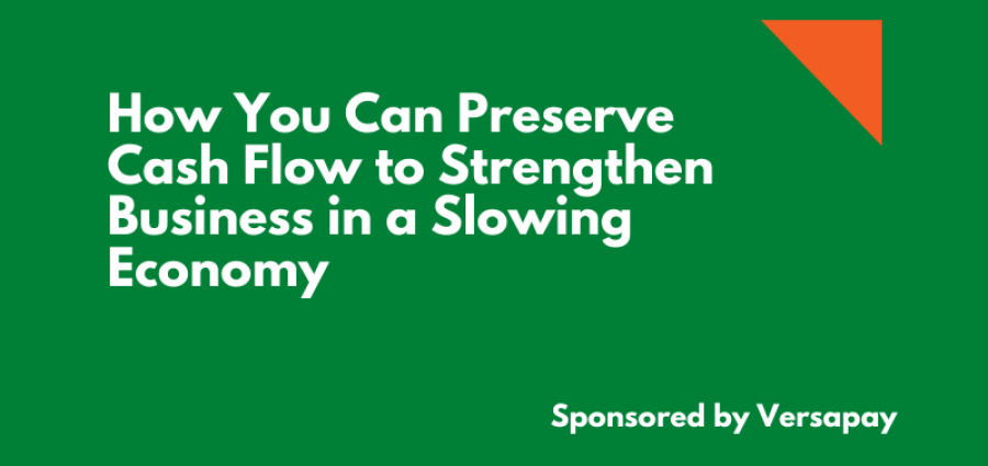 How You Can Preserve Cash Flow to Strengthen Business in a Slowing Economy (1)