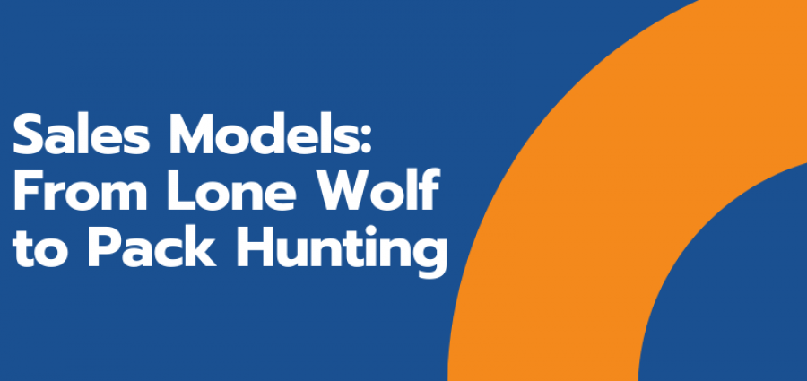 Sales Models_ From Lone Wolf to Pack Hunting